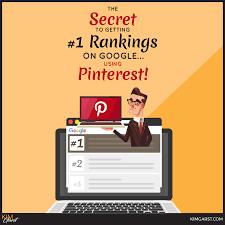 The Secret To Getting 1 Rankings On Google Using Pinterest