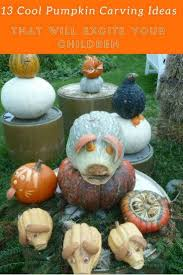 Cool Pumpkin Carving Ideas by 13 Cool Pumpkin Carving Ideas That Will Excite Your Children