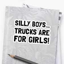 Silly Boys Trucks For Girls
