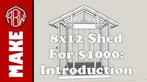 Storage Shed Plans 8x12 by 8x12 Shed For 1000 Introduction And Design Youtube