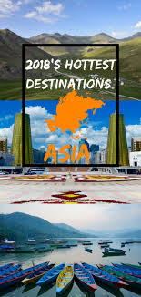 2018s Hottest Destinations In Asia As Picked By Travel Bloggers From Mountains To Beaches