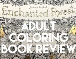 Enchanted Forest By Johanna Basford Adult Coloring Book Review