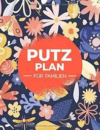 putzplan für familien haushaltsplaner für familien mit