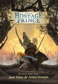 Childrens Book Review The Hostage Prince By Jane Yolen And Adam