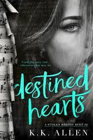 Happy Release Day K Destined Hearts Book 2 In The Stolen Melody Duet Is LIVE Synopsis He Stole Her Lyrics And Then Heart