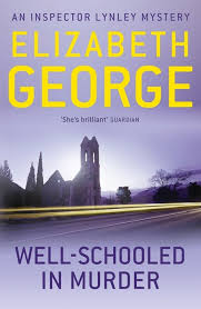 Well Schooled In Murder An Inspector Lynley Novel 3 By Elizabeth