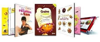 livre de cuisine enfant livre de cuisine enfant des livres de recettes pour attirer vos