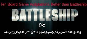 Ten Board Game Adaptations Better Than Battleship