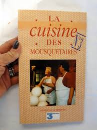 la cuisine des mousquetaires maïte banzet micheline soyez jean marc la cuisine des