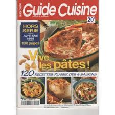 guide cuisine recettes cuisine hors série n 0 vive les pâtes 120 recettes plaisir des