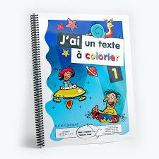 Jai Un Texte à Colorier 1 Éditions De LEnvolée
