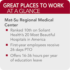 Mat Su Regional Medical Center 150 Great Places to Work in
