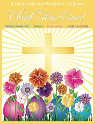 Easter Coloring Book For Children Christ Has Risen Kids And Adults Relaxation To Color Together