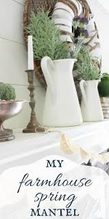 Its Time To Clean Out The Winter And Decorate Check This Farmhouse Spring Mantel It Is Sure Inspire You Your Home For