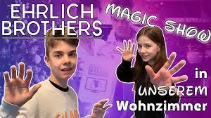 die ehrlich brothers magic show in unserem wohnzimmer lulu zaubern
