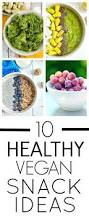 Healthy Office Snacks To Share by 10 Healthy Vegan Snack Ideas The Glowing Fridge