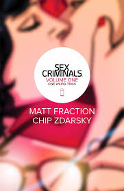 Sex Criminals Is An Ongoing Series And This Volume Collects The First Five Installments Main Character Suzie Learns That One Weird Trick Pretty