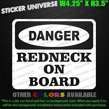 DANGER REDNECK On Board Funny Window Decal Sticker Hillbilly White ... Amazoncom Warning Armed Redneck Inside Die Cut Vinyl Decal Sticker Attn Truck Ownstickers In The Rear Window Or Not Mtbrcom Bumper Stickers Wwwtopsimagescom Kudzu Raging Bull Roadkill Applying Nation Youtube Hbilly Redneck Edition Car Truck Ford Blem Logo Decal Sign Chrome Midwestern Redneck Bumper Sticker Starter Pack Imgur The Worlds Most Recently Posted Photos Of And Honk If Any Beer Falls Out Funny For Jeep Etsy At Superb Graphics We Specialize Custom Decalsgraphics Awesome Nissan Suv