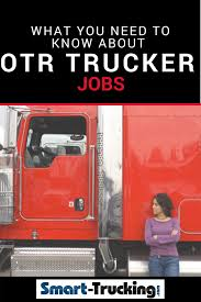 100 Over The Road Truck Driving Jobs What You Need To Know About Being A Long Haul Er Big Boys