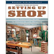Setting Up A Woodworking Shop Design Build Wood