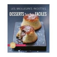 les meilleures recettes desserts très très faciles broché