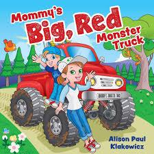 100 Red Monster Truck Mommys Big Alison Paul Klakowicz 9781525530180