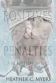 Positives Penalties A Slapshot Novel By Heather C Myers
