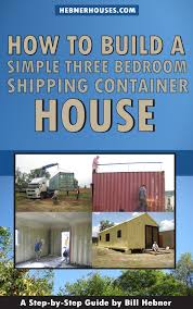 100 Container Houses Images How To Build A Simple Three Bedroom Shipping House An Ebook By Bill Hebner