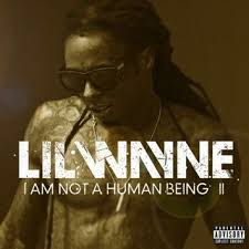 Lil Wayne I Am Not a Human Being II Album Review