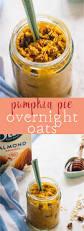 Pumpkin Pie Overnight Oats Rabbit Food by Overnight Pumpkin Pie Oatmeal