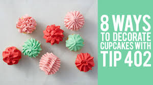 Cakes Decorated With Russian Tips by How To Decorate Cupcakes With Tip 402 U2013 8 Ways Youtube