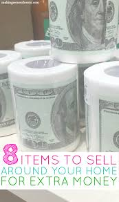Looking For Things To Sell Make Money Whether You Want Cash Or