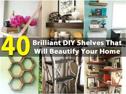 40 brilliant diy shelves that will beautify your home diy u0026 crafts