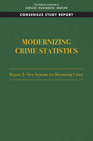 Modernizing Crime Statistics Report 2 New Systems For Measuring