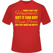 Money Cant Buy Happiness Truck Parts T-Shirt Active Truck Sales Parts Inc Just Another Wordpresscom Site 1978 Peterbilt 359 Stock 26207 Cabs Tpi Straight Outta Money Because Tshirt Bolastyle Funny Mini Button Dual Revolution Led Amber Purple West Side 387 Hood 24596 For Sale At Hudson Co 2009 Intertional Prostar 36926 Cab Fairings Clip 168028 Automotive Rubber Car Jeep