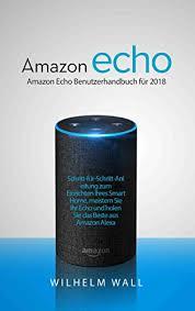 amazon si e amazon echo amazon echo benutzerhandbuch für 2018 schritt für