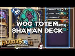 hearthstone wog totem shaman deck youtube