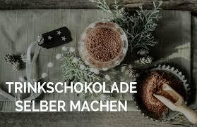 mit diesem rezept deine trinkschokolade selber machen