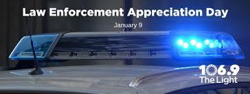 Law Enforcement Appreciation Day 106 9 the Light