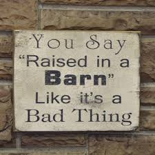 Raised In A Barn Sign - Piper Classics Diy Barn Door Sign Custom Wood Wish Rustic Barn Wood Dandelion Make A Fine Decor Shop Wall Signs To Match Your Decor Rustic Western Country Red Wooden Haing Welcome I Saw That Karma Little Blue Online Store Horse Tack Room Stall Gp And Son Woodcrafting Train Insane Or Stay The Same Gym Workout With Stock Image Image Of Green 35972243 Ctommetalbunesssignavasplacewithbarn2 Alabama Metal Art Beware Ride Horses Distressed Typography Sign Most Memorable Days Usually End The Dirtiest Clothes