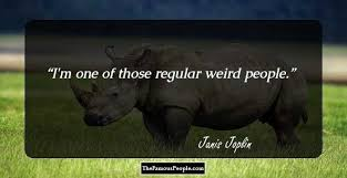 Rhinoceros Smashing Pumpkins Tab by 16 Great Quotes By Janis Joplin That Will Make You Love Her More