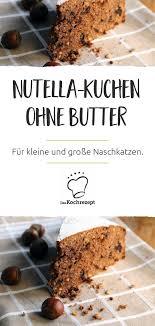 nutella kuchen ohne butter
