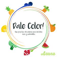 Dale Color Guía Práctica De Colores Para Batidos Ricos Y Saludables