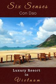 100 Six Sense Condao S Con Dao Luxury Beach Resort In Vietnam Best Of