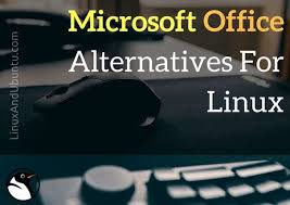 5 Alternatives To Microsoft fice In Linux