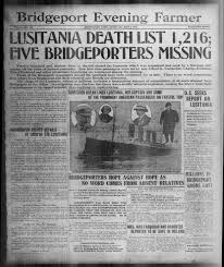 When Did Germany Sink The Lusitania by How Connecticut Experienced The Sinking Of The Lusitania