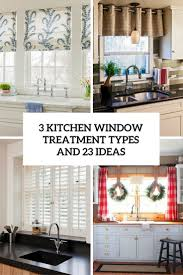 Kitchen Curtain Ideas Pictures by 3 Kitchen Window Treatment Types And 23 Ideas Shelterness