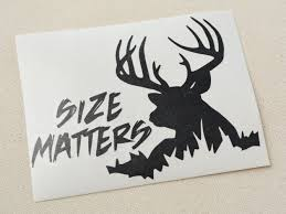 Size Matters Decal Size Matters Deer Decal Yeti Decal Kc Vinyl Decals Graphics Signs Banners Custom Nice Buck Browning Deer Hunting Decal Hunter Head With Name Car Commander Sticker Truck Laptop Kayak Etc Family Vinyl Sticker Decal Car Window Decalkits Oh Mrigin Waterfowl For Trucksfunny Trucks For Bigbucklife At Superb We Specialize In Decalsgraphics And Whitetail Buck Hunting Truck Graphic
