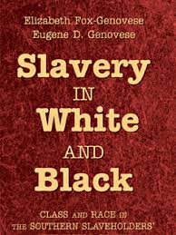 Genovese - Slavery In White And Black (2008) | Southern United ... Watsons Web The Project Gutenberg Ebook Of Cotton Is King And Proslavery Abolish Human Abortion August 2011 45 Best 161700 Images On Pinterest 17th Century Anonymous 32 New Civil Warslavery Nfiction Genovese Slavery In White Black 2008 Southern United Albert Rockwood Mormonite Musings American Indians Childrens Literature Aicl Race Iq Debate Serves No Purpose National Review 165 The History Slavery Rights