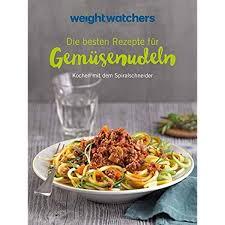 weight watchers die besten rezepte für gemüsenudeln